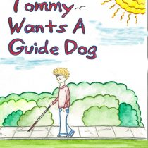 Tommy Wants a Guide Dog